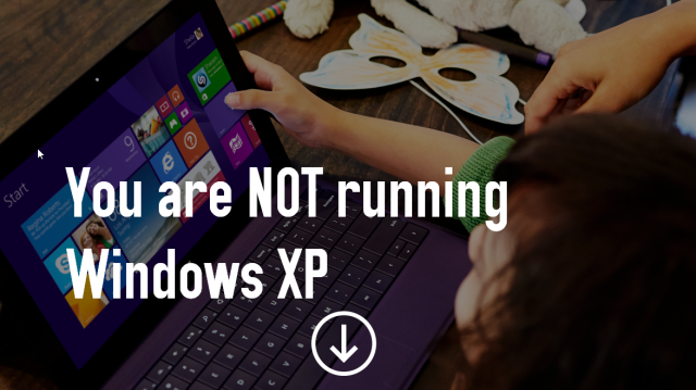 You are NOT running Windows XP